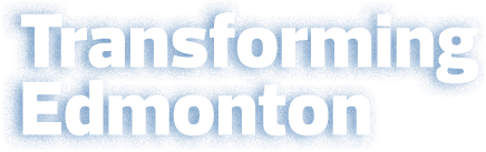 Transforming Edmonton